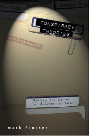 Conspiracy Theories Secrecy and Power in American Culture  1999 9780816632435 Front Cover
