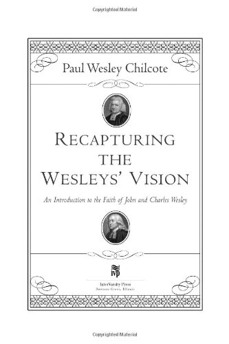 Recapturing the Wesleys' Vision An Introduction to the Faith of John and Charles Wesley  2004 9780830827435 Front Cover