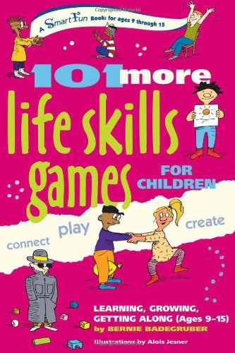101 More Life Skills Games for Children Learning, Growing, Getting Along (Ages 9-15)  2005 9780897934435 Front Cover