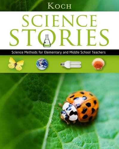 Science Stories Science Methods for Elementary and Middle School Teachers 5th 2013 edition cover