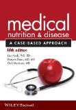 Medical Nutrition and Disease A Case-Based Approach 5th 2014 edition cover