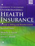 Student Workbook for Green's Understanding Health Insurance: a Guide to Billing and Reimbursement, 13th  13th 2017 9781305647435 Front Cover