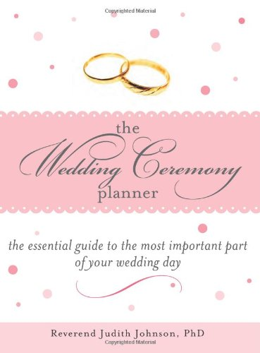 Wedding Ceremony Planner The Essential Guide to the Most Important Part of Your Wedding Day  2005 edition cover