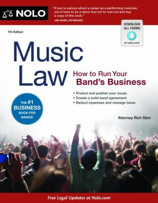 Music Law How to Run Your Band's Business 7th 2012 9781413317435 Front Cover