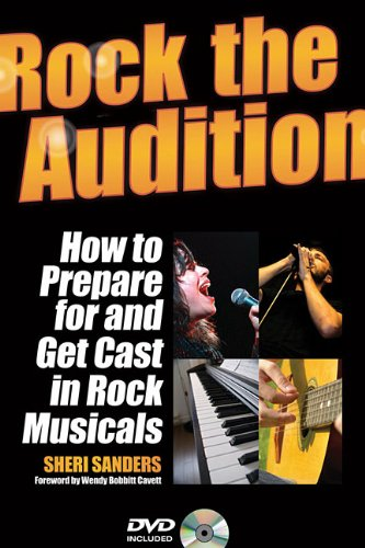 Rock the Audition How to Prepare for and Get Cast in Rock Musicals  2011 edition cover