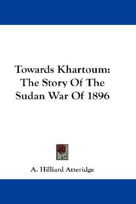 Towards Khartoum : The Story of the Sudan War Of 1896 N/A edition cover