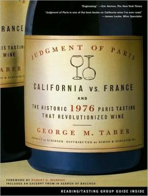 Judgment of Paris: California Vs. France and the Historic 1976 Paris Tasting That Revolutionized Wine Library Edition  2011 edition cover