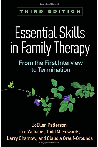 Essential Skills in Family Therapy, Third Edition From the First Interview to Termination 3rd 2018 9781462533435 Front Cover