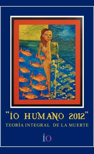 -O Humano 2012: Teoria Integral De La Muerte  2012 edition cover