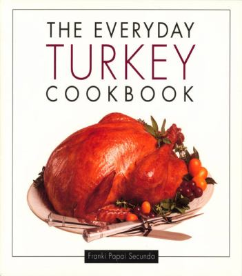 Everyday Turkey Cookbook  N/A 9781557884435 Front Cover