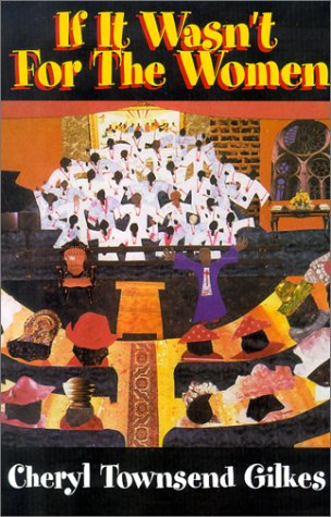 If It Wasn't for the Women Black Women's Experience and Womanist Culture in Church and Community  2001 edition cover
