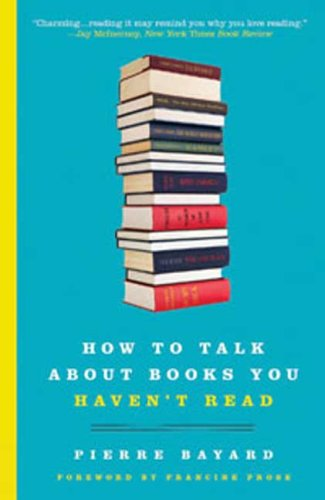 How to Talk about Books You Haven't Read  N/A edition cover