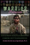 Warrior Princess a U. S. Navy Seal's Journey to Coming Out Transgender   2013 edition cover