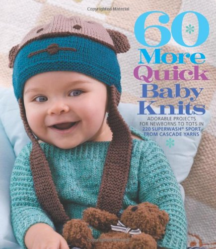 60 More Quick Baby Knits - O/P   2011 9781936096435 Front Cover