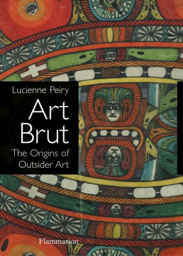 Art Brut The Origins of Outsider Art 2nd 2006 (Revised) edition cover
