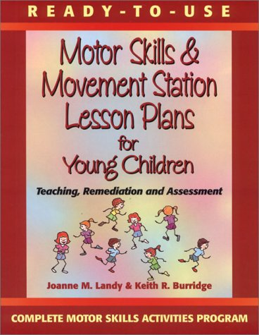 Ready-to-Use Motor Skills and Movement Station Lesson Plans for Young Children Teaching, Remediation and Assessment  2000 edition cover