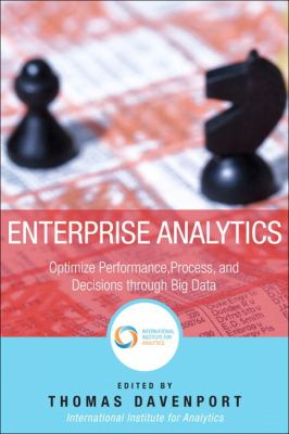 Enterprise Analytics Optimize Performance, Process, and Decisions Through Big Data  2013 (Revised) edition cover