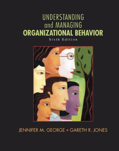 Understanding and Managing Organizational Behavior  6th 2012 (Revised) 9780136124436 Front Cover