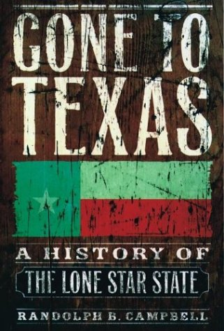 Gone to Texas A History of the Lone Star State  2004 edition cover