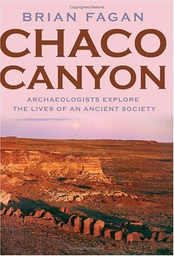 Chaco Canyon Archaeologists Explore the Lives of an Ancient Society  2005 edition cover