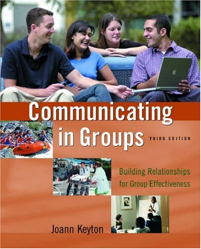 Communicating in Groups Building Relationships for Group Effectiveness 3rd 2005 (Revised) edition cover