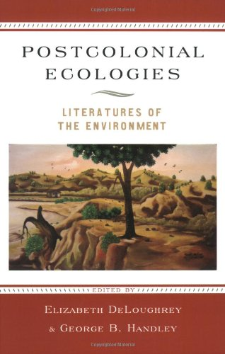 Postcolonial Ecologies Literatures of the Environment  2011 edition cover