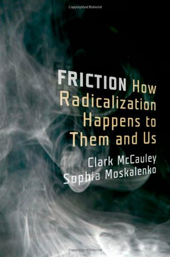 Friction How Radicalization Happens to Them and Us  2011 edition cover