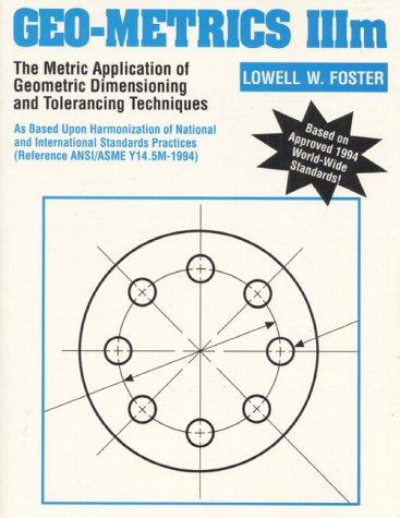Geo-Metrics IIIm The Metric Application of Geometric Dimensioning and Tolerancing Techniques 3rd 1994 9780201633436 Front Cover