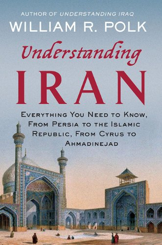 Understanding Iran Everything You Need to Know, from Persia to the Islamic Republic, from Cyrus to Ahmadinejad  2011 edition cover