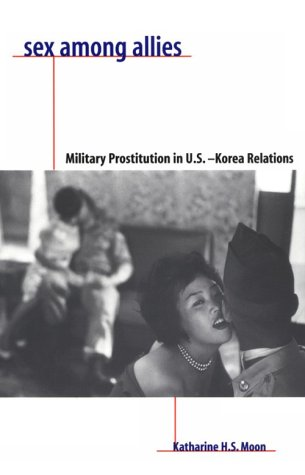 Sex among Allies Military Prostitution in U. S. -Korea Relations  1997 9780231106436 Front Cover