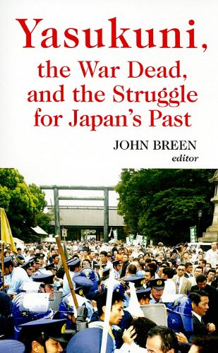 Yasukuni, the War Dead, and the Struggle for Japan's Past  N/A edition cover