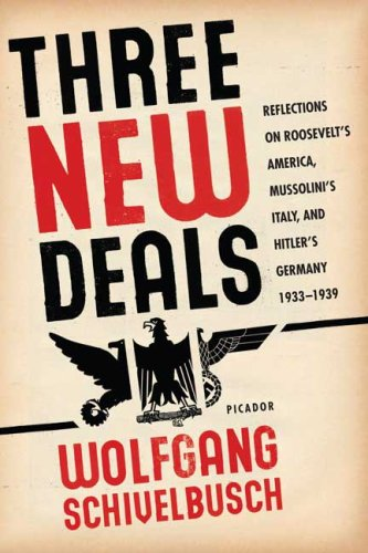 Three New Deals Reflections on Roosevelt's America, Mussolini's Italy, and Hitler's Germany, 1933-1939 N/A edition cover