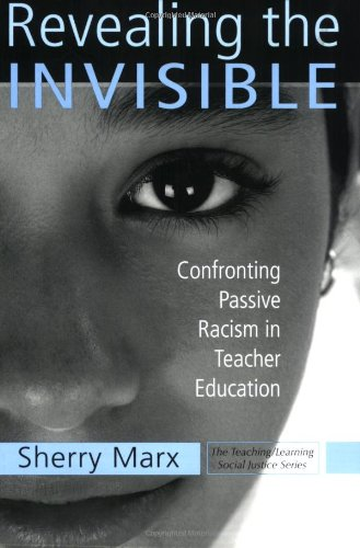 Revealing the Invisible Confronting Passive Racism in Teacher Education  2007 edition cover