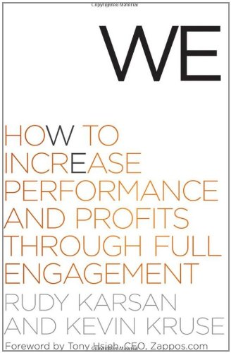 We How to Increase Performance and Profits Through Full Engagement  2011 edition cover