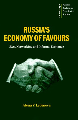 Russia's Economy of Favours Blat, Networking and Informal Exchange  1998 edition cover