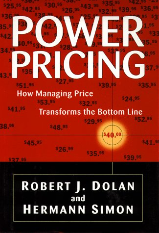 Power Pricing How Managing Price Transforms the Bottom Line  1997 edition cover