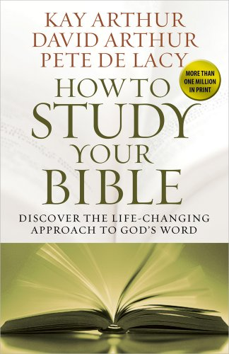 How to Study Your Bible Discover the Life-Changing Approach to God's Word  2010 edition cover