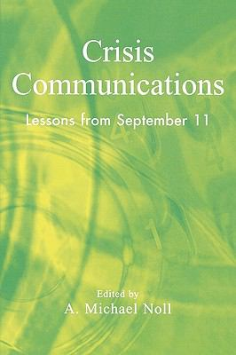 Crisis Communications Lessons from September 11  2003 9780742525436 Front Cover