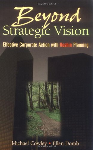 Beyond Strategic Vision Effective Corporate Action with Hoshin Planning  1997 edition cover