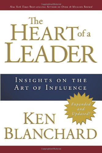 Heart of a Leader Insights on the Art of Influence N/A edition cover