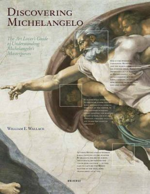 Discovering Michelangelo The Art Lover's Guide to Understanding Michelangelo's Masterpieces  2012 9780789324436 Front Cover