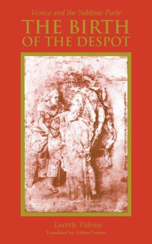 Birth of the Despot Venice and the Sublime Porte  2009 edition cover