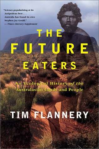 Future Eaters An Ecological History of the Australasian Lands and People  2002 edition cover