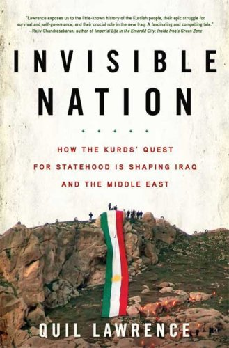 Invisible Nation How the Kurds' Quest for Statehood Is Shaping Iraq and the Middle East N/A edition cover
