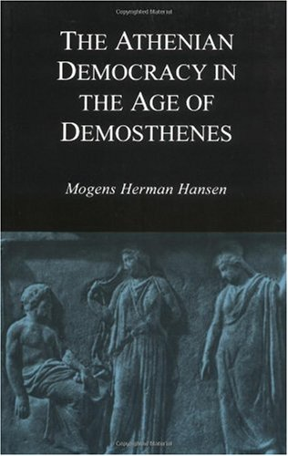 Athenian Democracy in the Age of Demosthenes Structure, Principles, and Ideology N/A edition cover