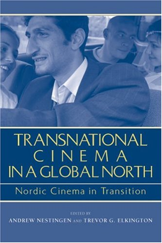 Transnational Cinema in a Global North Nordic Cinema in Transition  2005 edition cover