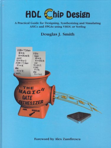 HDL Chip Design A Practical Guide for Designing, Synthesizing and Simulating ASICS and FPGAs Using VHDL or Verilog  1996 edition cover