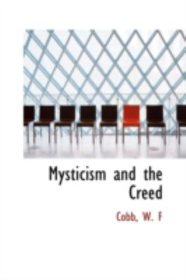 Mysticism and the Creed  N/A 9781113209436 Front Cover