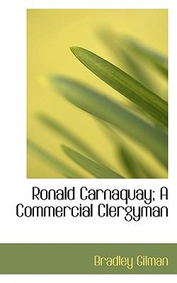 Ronald Carnaquay; a Commercial Clergyman N/A 9781117173436 Front Cover