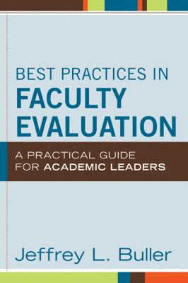 Best Practices in Faculty Evaluation A Practical Guide for Academic Leaders  2012 9781118118436 Front Cover